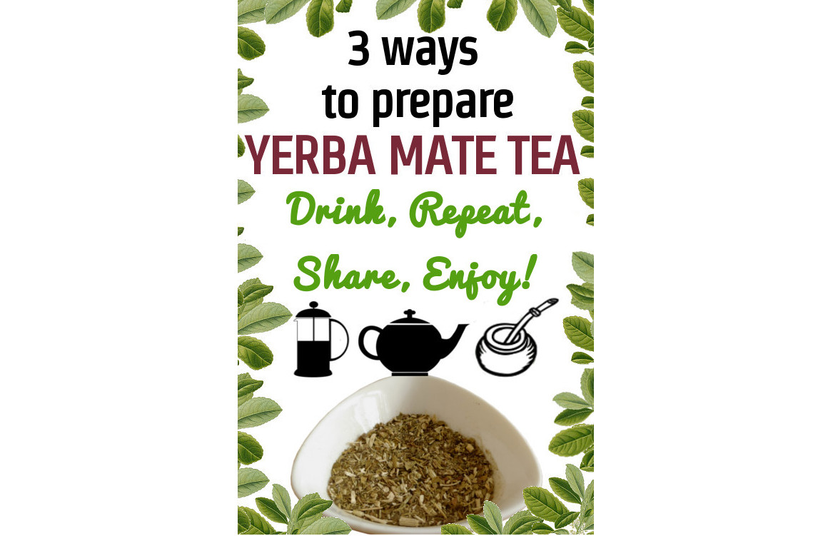 Three ways to prepare YERBA MATE TEA